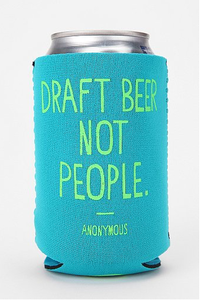 Image of DRAFT BEER NOT PEOPLE Koozie
