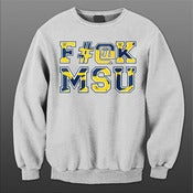 Image of F#@K MSU (U of M Colorway) Crewneck