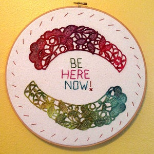 Image of BE HERE NOW : Simple Reminders Embroidery