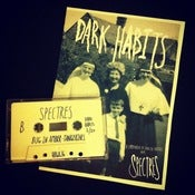 Image of Spectres - DARK HABITS Tape + Zine SOLD OUT
