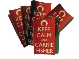 Image of Keep Calm and Carrie Fisher -- sticker pack!