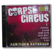 Image of Corpse Circus - Remixed &amp; Retarded