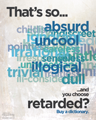 "Image of 8x10"" Buy a Dictionary Poster (""That's So Retarded"")"