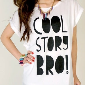 Image of Cool Story Bro! T-shirt - Womens