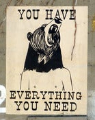 Image of YOU HAVE EVERYTHING YOU NEED, PRINT
