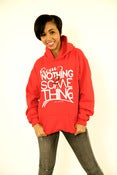 Image of From Nothing 2 Something Hoodie( Unisex)