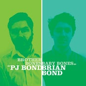 Image of Brian Bond / PJ Bond - Brother Bones / Baby Bones LP