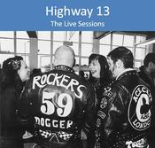 Image of Highway 13 - The Live Sessions