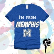 "Image of ""I'M FROM MEMPHIS""  T-Shirt"