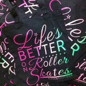 Image of Life's Better on Roller Skates Tote Bag