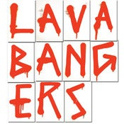Image of LAVA BANGERS - Lazerbeak