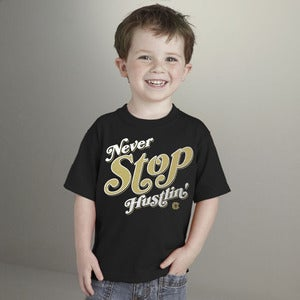 Image of Never Stop Hustlin' Toddler Tee