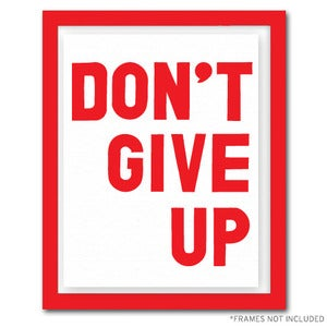 Image of (SMALL) DON'T GIVE UP SCREEN PRINTED POSTER - SIGNED + EDITION