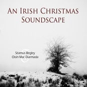 Image of Seamus Begley & Oisin Mac Diarmada - Soundscape of an Irish Christmas