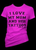 Image of I Love My Mom and Her Tattoos Girls T-Shirt Style # 3193