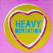 Image of HEAVY BERTATION