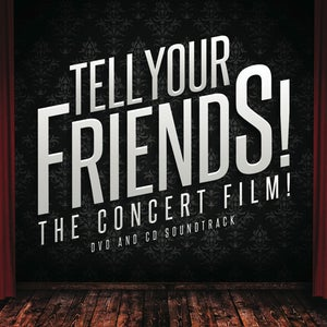 Image of Tell Your Friends! The Concert Film! DVD and CD Soundtrack