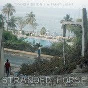 Image of STRANDED HORSE - &quot;Transmission / A Faint Light&quot; - 7 inch (+ mp3)