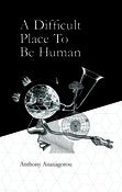 Image of A Difficult Place To Be Human