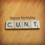 Image of Happy Birthday C*nt
