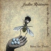 Image of Justin Robinson &amp; the Mary Annettes - Bones for Tinder 