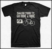 Image of Smash Your T.V. Go Ride A Bike!