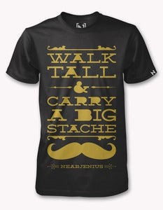 Image of Walk Tall & Carry A Big Stache