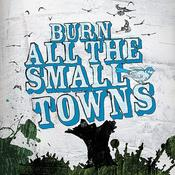 Image of Burn All The Small Towns