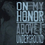 Image of PRE-ORDER: On My Honor/Above The Underground- Split