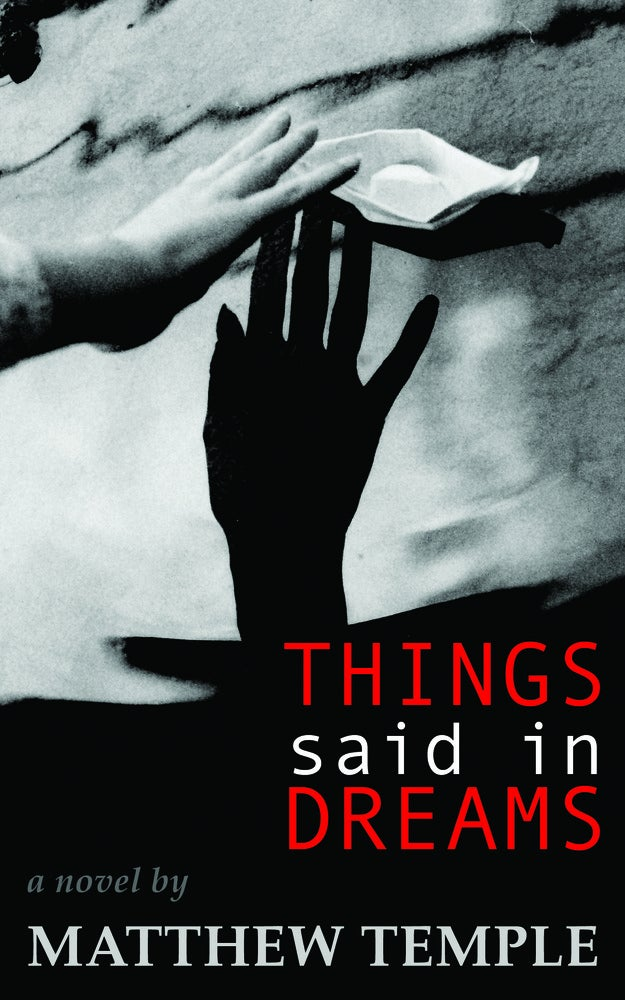 Image of Things Said in Dreams: A Novel by Matthew Temple (PAPERBACK)