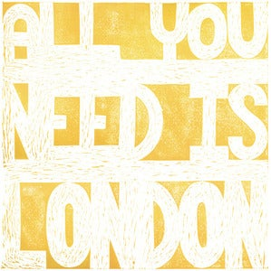 Image of All you need is London - single colour relief print