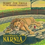 "Image of NEW! Bobby Joe Ebola ""Trainwreck To Narnia"" CD (2012, 12 Songs)"