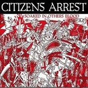 Image of CITIZENS ARREST - Soaked In Others Blood 7""