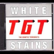 Image of T.G.T. (The Genetic Terrorists) White Stains CD/ Original-OOP