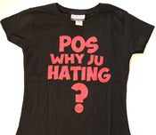 Image of Chingo Bling Signature Series: Pos Why Ju Hating (Ladies)