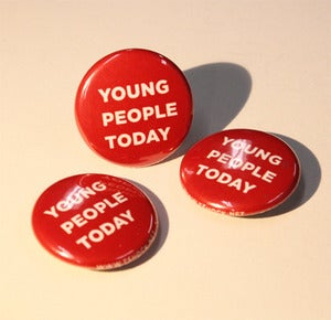 Image of Young People Today Badges - 3 Pack