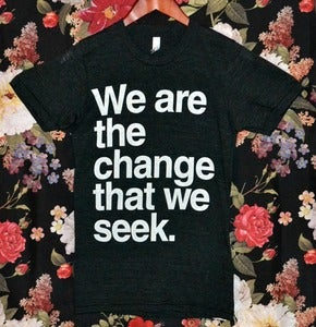 Image of Tri-Blend 'We Are The Change' Charity Shirt