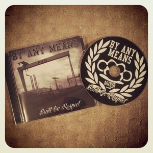 Image of By Any Means - Built on Respect Album