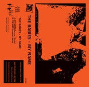 Image of The Babies - My Name 7&quot; CASSETTE (BPT002)