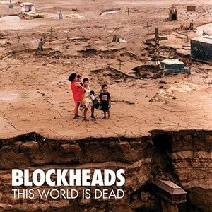 Image of Blockheads - This World Is Dead CD