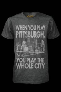 Image of When You Play Pittsburgh, You Play The Whole City