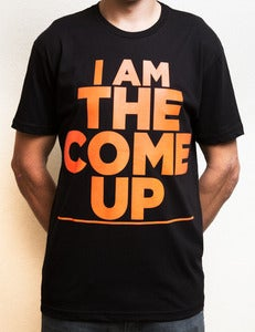 Image of I AM THE COME UP TEE - Black/Orange