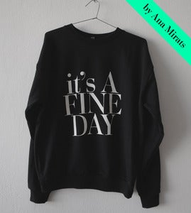 Image of IT`S A FINE DAY BLACK SWEATSHIRT