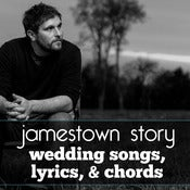 Image of Jamestown Story Wedding Songs, Lyrics, and Chords