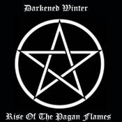 Image of Darkened Winter - Rise of The Pagan Flames (2012)
