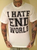 Image of I HATE ENDWORLD T SHIRT