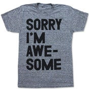 Image of SORRY IM AWESOME