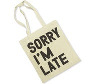 Image of SORRY I'M LATE (TOTE BAG)