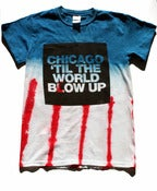 Image of Chicago 'Til The World Blow Up (flag tee)