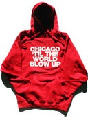 Image of Chicago 'Til The World Blow Up (Red Hoodie)